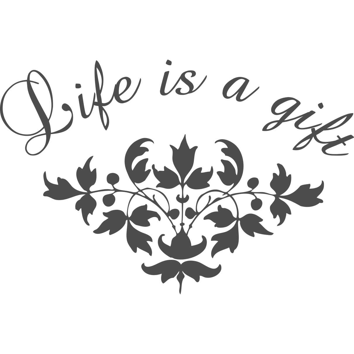 Sticker perete Life is a gift 2