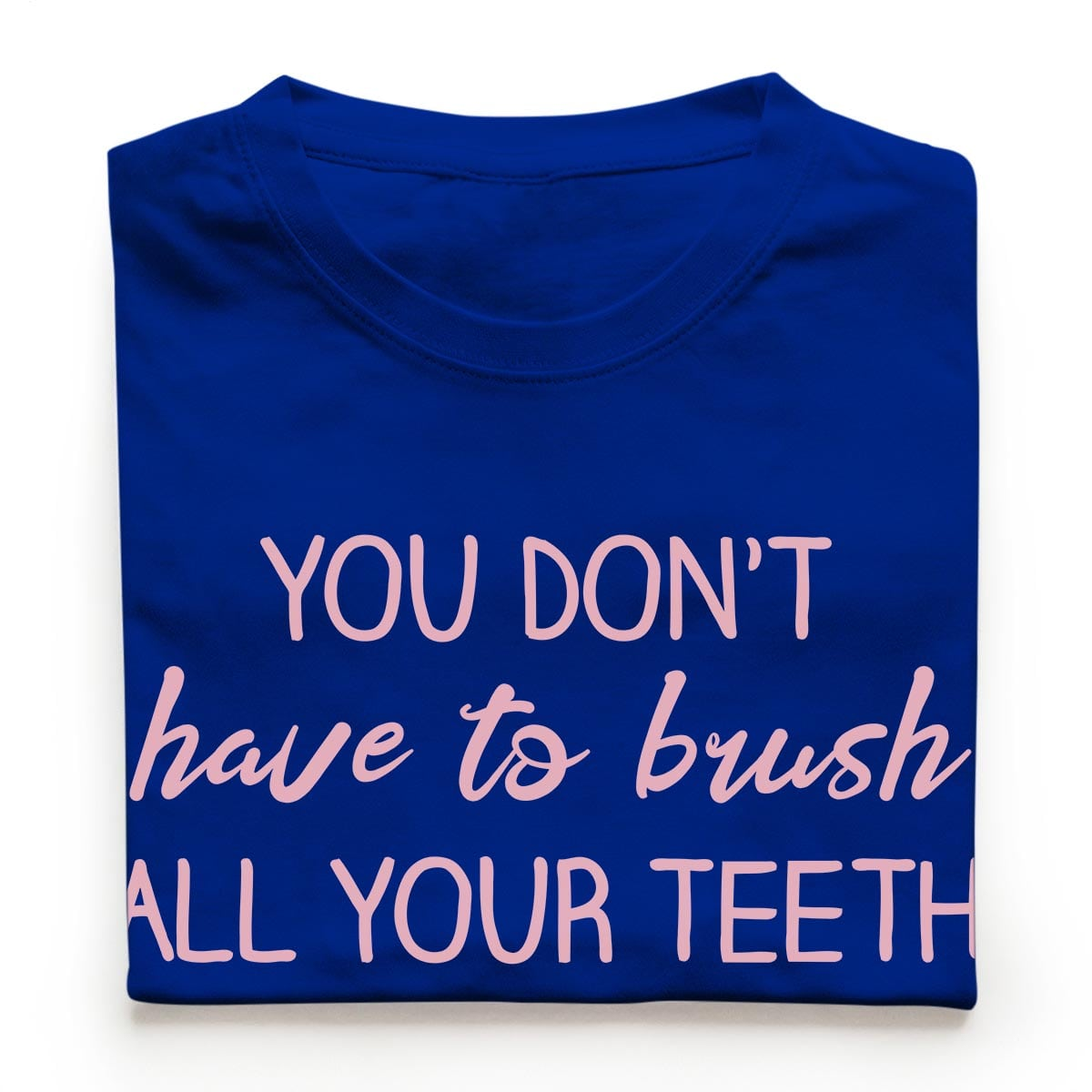 Tricouri stomatologi Brush your Teeth El 13