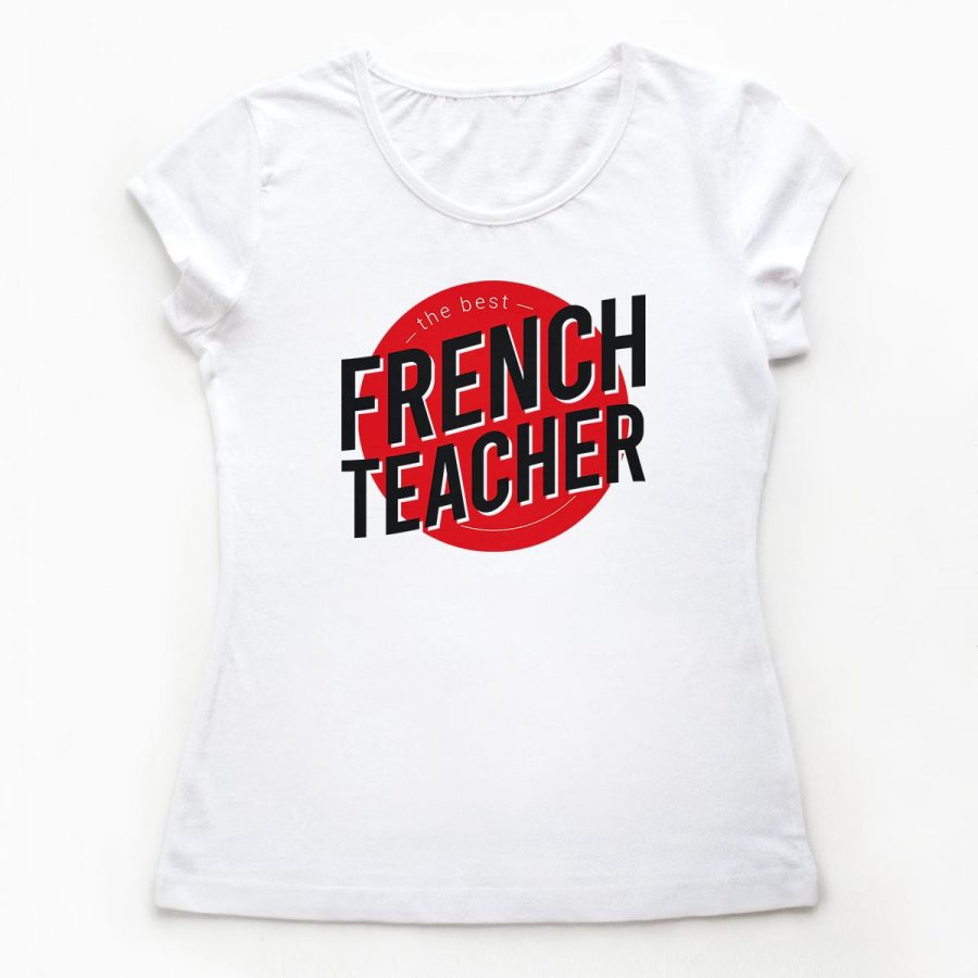 Tricouri profesori de franceza The Best Teacher